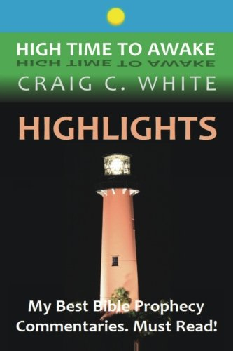 Read Online Highlights: My Best Bible Prophecy Commentaries (High Time to Awake) (Volume 8) PDF