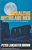 Megaliths, Myths, and Men, Peter H. Brown, 0060905786