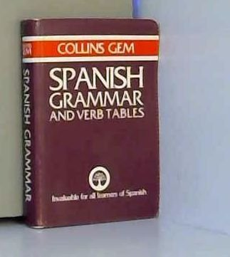 Collins Gem Spanish Verb Tables and Grammar (Gem Dictionaries)