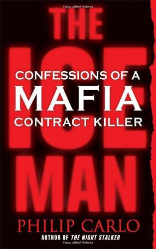 The Ice Man: Confessions of a Mafia Contract Killer