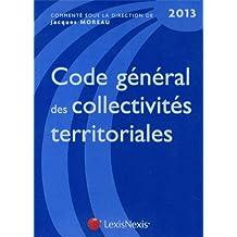 CODE GÉNÉRAL DES COLLECTIVITÉS TERRITORIALES 2013, 9E ÉD.