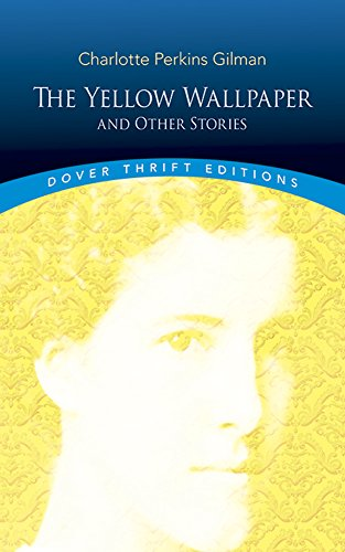 an analysis of the role of women in charlotte perkins gilmores short story the yellow wallpaper