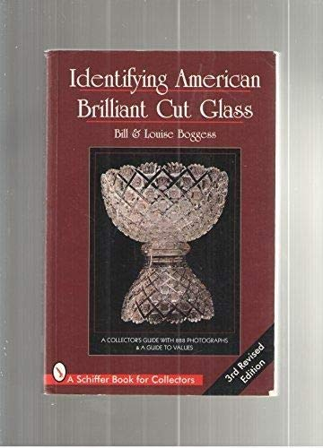 Identifying American Brilliant Cut Glass (Schiffer Book for Collectors) American Brilliant Cut Glass