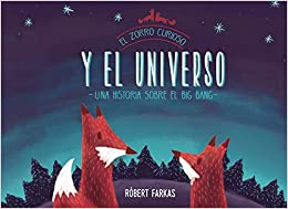 El Zorro Curioso Y El Universo. Un Libro Sobre El Big Bang por Róbert Farkas epub