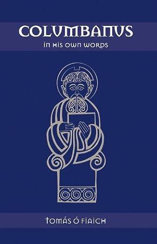 Columbanus in His Own Words (Mission Veritas)