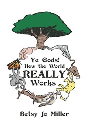 Ye Gods! How the World REALLY Works