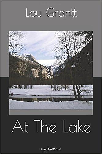 At The Lake [4/8/2017] Lou Grantt