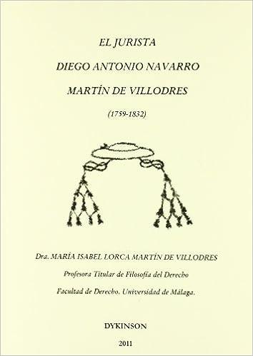 El jurista Diego Antonio Navarro Martín de Villodres. 1759-1832: Amazon.es: María Isabel Lorca Martín de Villodres: Libros