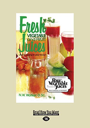 Fresh Vegetable and Fruit Juices: What's Missing in Your Body? ()