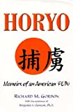 Horyo : Memoirs of an American Pow, Gordon, Richard M., 1557787816