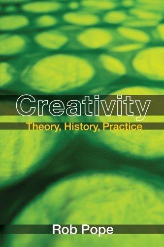 Creativity: Theory, History, Practice