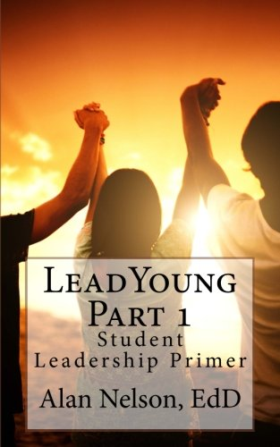 LeadYoung Part I: Student Leadership Primer