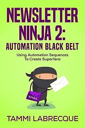 Newsletter Ninja 2: Automation Black Belt: Using Automation ...