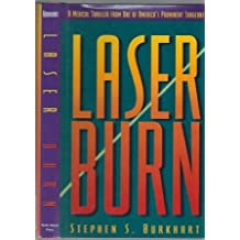 Laser Burn: A Medical Thriller by One of Americas Prominent Surgeons