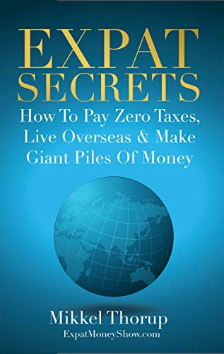 In this #1 Best Selling Book Mikkel Thorup draws on his 20+ years of overseas experience to bring you an easy to understand guide for living overseas, saving money on taxes, obtaining a second passport and travelling the world as an Expat.This book w...