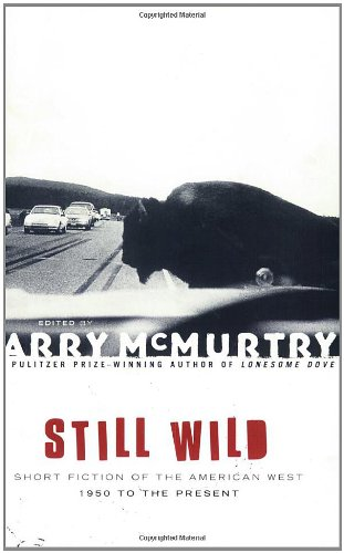 Still Wild : Short Fiction of the American West 1950 to the Present
