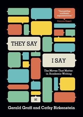They Say/I Say( The Moves That Matter in Academic Writing)[THEY SAY I SAY 3/E][Paperback]