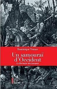 Un samouraï d'Occident : Le bréviaire des insoumis par Dominique Venner