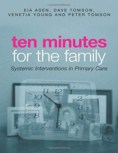 Ten Minutes For The Family  Systemic Interventions In Primary Care