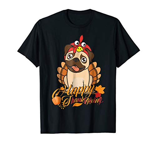 Happy Thanksgiving Pug Turkey Dog Costume Thankful Shirt