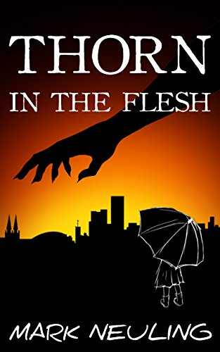 Amazon thorn in the flesh ebook mark neuling kindle store thorn in the flesh by neuling mark fandeluxe Images