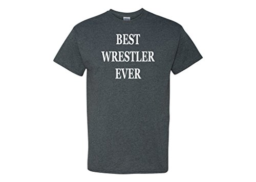 Rogue River Tactical Best Wrestler Ever T-Shirt Gift Men's Funny Tee Shirt Wrestling Freestyle (XL, Grey)