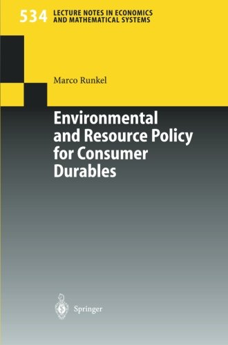 Environmental and Resource Policy for Consumer Durables (Lecture Notes in Economics and Mathematical Systems)