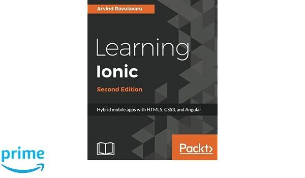 Learning Ionic - Second Edition: Arvind Ravulavaru