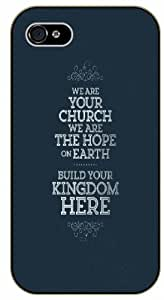 We are your church, we are the hope on Earth. Build your kingdom here - Vintage blue - Bible verse IPHONE 5C black plastic case / Christian Verses