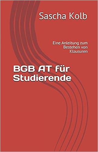 Bgb At Für Studierende Eine Anleitung Zum Bestehen Von Klausuren