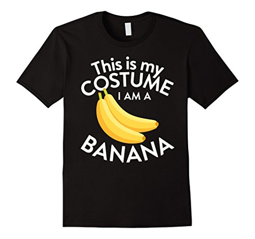 I'm A Banana Costume (Mens This Is My Costume I'm A Banana T-shirt Banana Lovers Small Black)