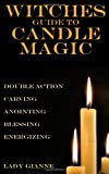 Witches Guide to Candle Magic, Lady Gianne, 1481818589