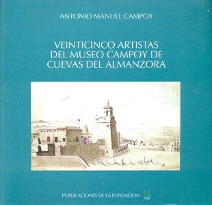 Descargar Libro Veinticinco Artistas Del Museo Campoy De Cuevas Del Almanzora Antonio Manuel Campoy