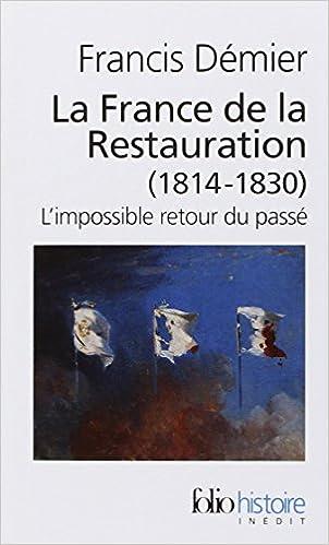 Livres gratuits en ligne La France de la Restauration (1814-1830): L'impossible retour du passé pdf, epub