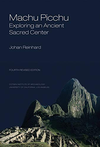 (Machu Picchu: Exploring an Ancient Sacred Center (World Heritage and Monuments))