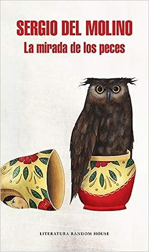 La mirada de los peces (Literatura Random House): Amazon.es: del Molino, Sergio: Libros