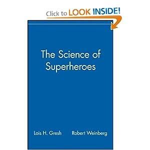 The Science of Superheroes Lois H. Gresh and Robert Weinberg