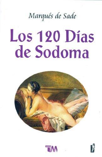 120 Dias De Sodoma Los Spanish Edition [Pdf/ePub] eBook