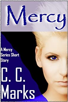 Mercy (Short Story) (The Mercy Series Book 0) by [Marks, C. C.]