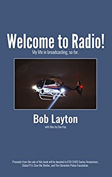 Welcome to Radio!: My life in broadcasting, so far. by [Layton, Bob]