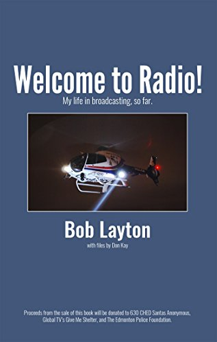 Welcome to Radio!: My life in broadcasting, so far.