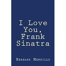 I Love You, Frank Sinatra