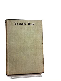 Book Thunder Rock:.a play in three acts.