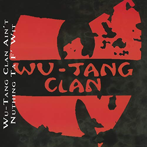 (Wu-Tang Clan Ain't Nuthing Ta F' Wit (Instrumental))