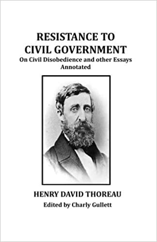 resistance to civil government on civil disobedience and other  resistance to civil government on civil disobedience and other essays annotated