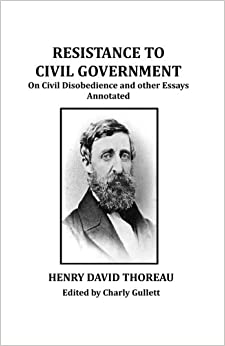 thoreaus belief in government Henry david thoreau henry david thoreau (july 12, 1817-may 6, 1862) was a person of many talents and interests: surveyor, pencil-maker, naturalist, lecturer, schoolteacher, poet, anti-slavery activist, and spiritual seeker, to name but a few.