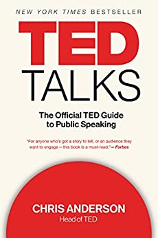 TED Talks: The Official TED Guide to Public Speaking by [Anderson, Chris]