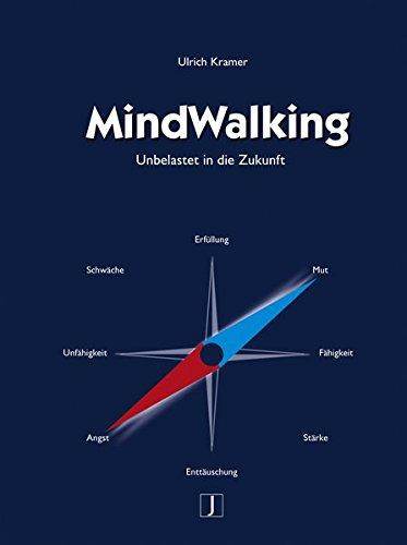 MindWalking: Unbelastet in die Zukunft