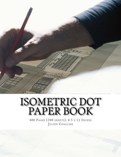 Isometric Dot Paper Book: 400 Pages (200 Sheets), 8.5 X 11 Inches