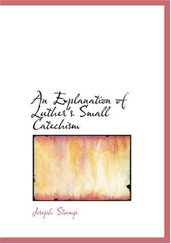An Explanation of Luther's Small Catechism (Large Print Edition) pdf epub